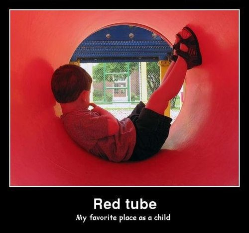 Red tube...