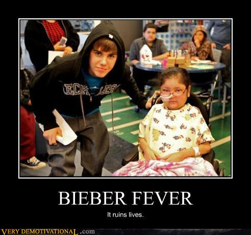 demotivational posters - BIEBER FEVER