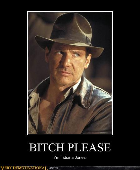 demotivational posters - BITCH PLEASE