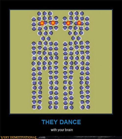 demotivational posters - Dance with the brain