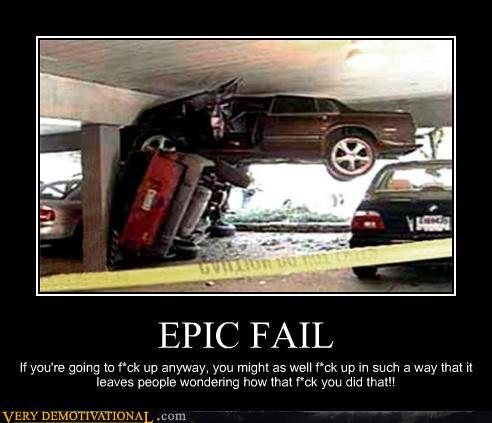 demotivational posters - EPIC FAIL
