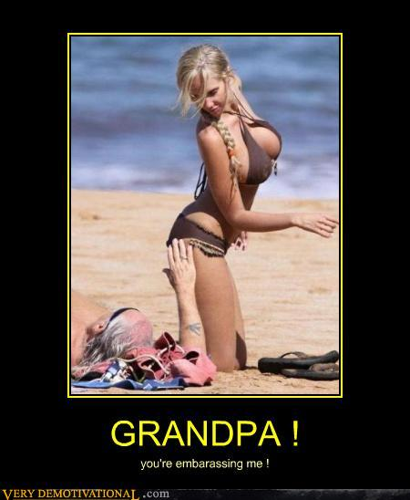 demotivational posters - GRANDPA !