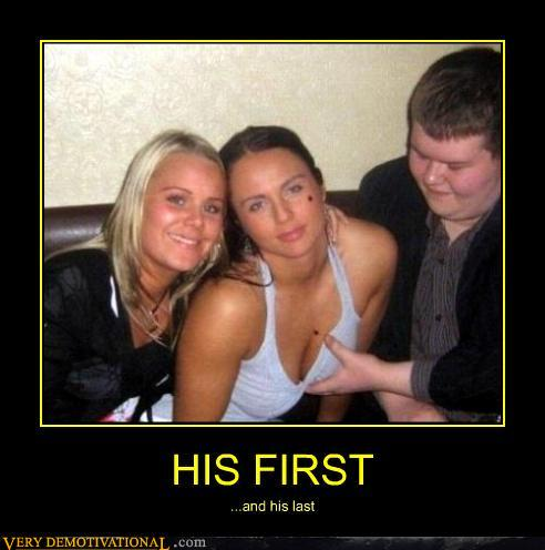 demotivational posters - HIS FIRST