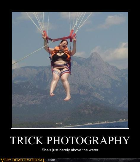 demotivational posters - TRICK PHOTOGRAPHY