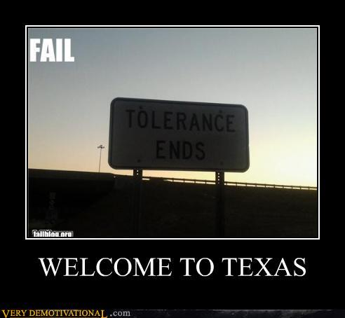 demotivational posters - WELCOME TO TEXAS