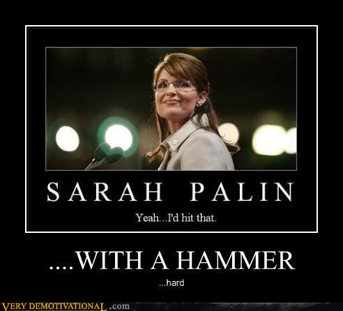 demotivational posters - ....WITH A HAMMER