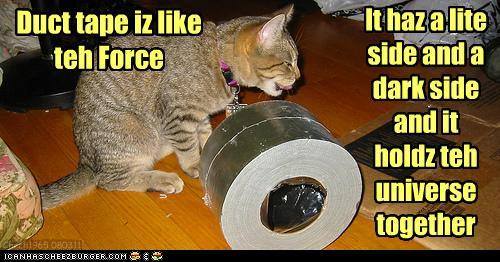 funny pictures - Duct tape iz like teh Force