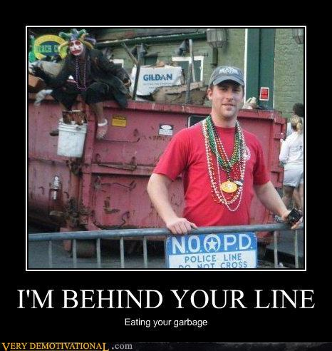demotivational posters - I'M BEHIND YOUR LINE