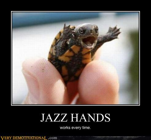 demotivational posters - JAZZ HANDS