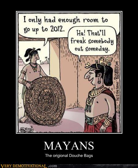 demotivational posters - MAYANS