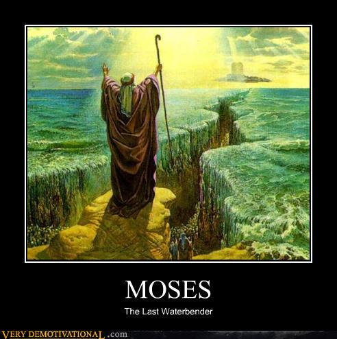 demotivational posters - MOSES
