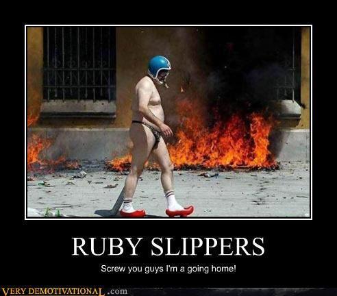 demotivational posters - RUBY SLIPPERS