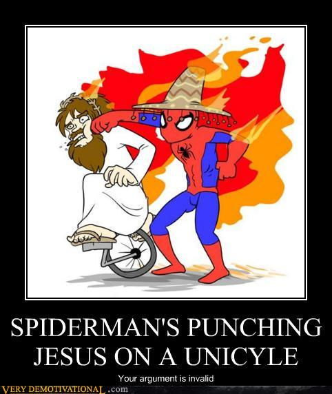 demotivational posters - SPIDERMAN'S PUNCHING JESUS ON A UNICYLE