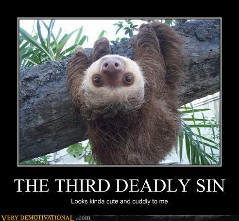 demotivational posters - THE THIRD DEADLY SIN