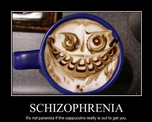 Schizophrenia...