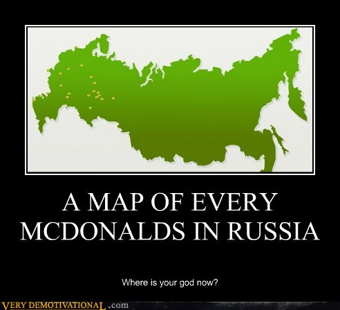 demotivational posters - A MAP OF EVERY MCDONALDS IN RUSSIA