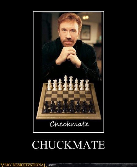 demotivational posters - CHUCKMATE