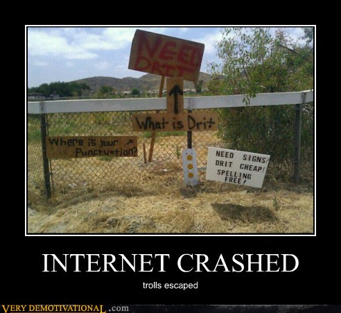 demotivational posters - INTERNET CRASHED