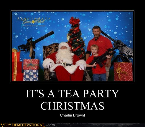 demotivational posters - IT'S A TEA PARTY CHRISTMAS