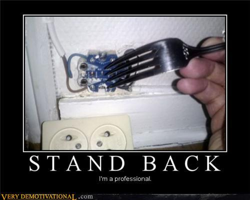 demotivational posters - STAND BACK !!