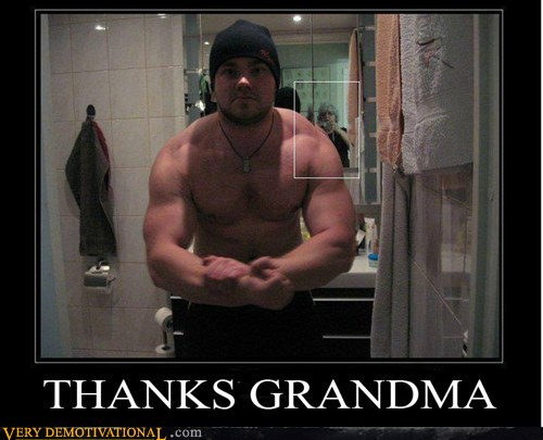 demotivational posters - THANKS GRANDMA
