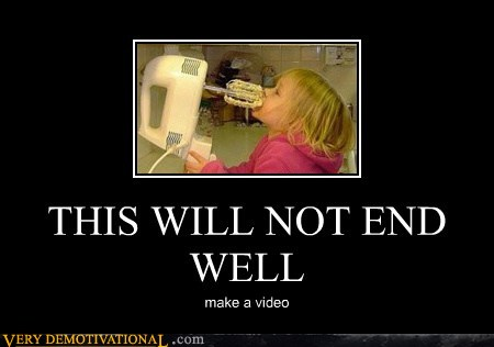 demotivational posters - THIS WILL NOT END WELL