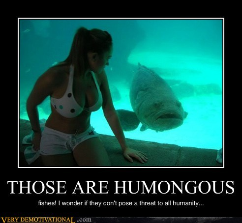 demotivational posters - THOSE ARE HUMONGOUS