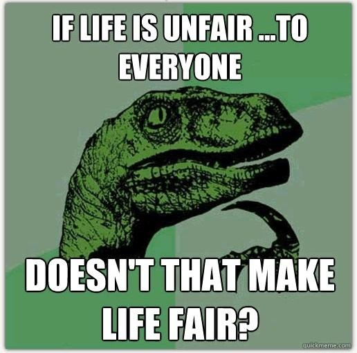 Life Is Unfair Funny Pictures Quotes Pics Photos Images