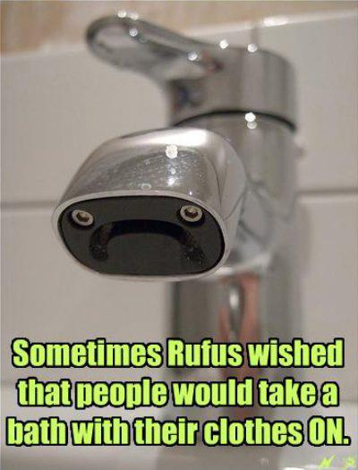 Rufus is a sad faucet :(
