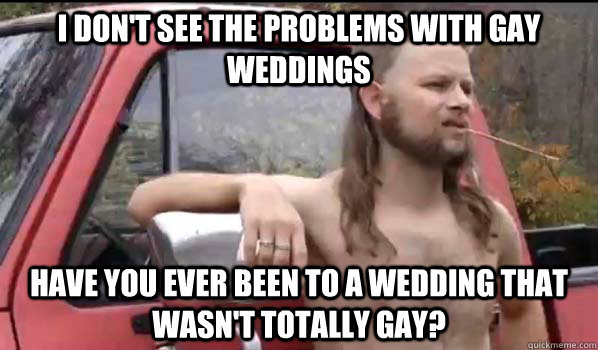 Funny Memes Marriage : My dad's position on gay marriage funny pictures quotes pics