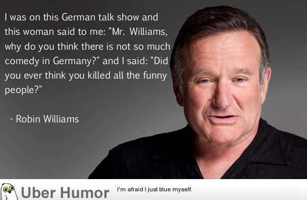 Robin Williams got it right