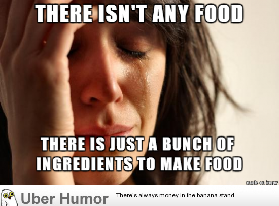 I\'m hungry and my refrigerator is full, but… | Funny ...