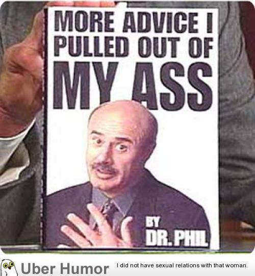 dr. phil | funny pictures, quotes, pics, photos, images. videos of