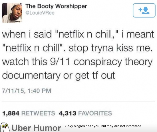 I Actually Meant Netflix And Chill Funny Pictures Quotes Pics