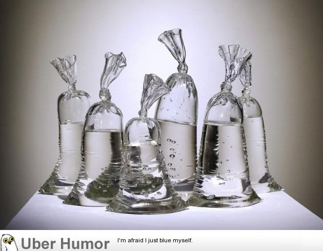 These bags of water are statues made of glass. By Dylan Martinez. | uberHumor.com