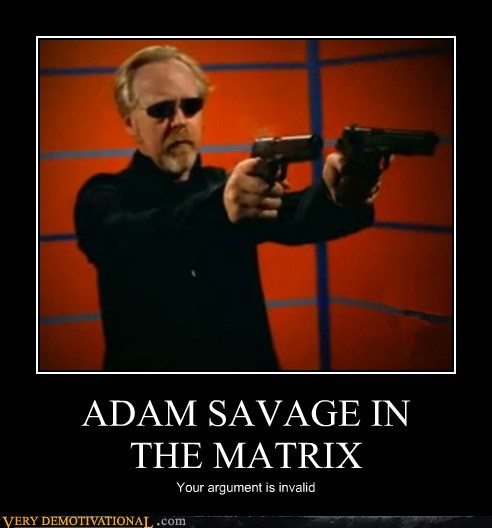 demotivational posters - ADAM SAVAGE IN THE MATRIX