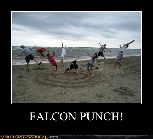 demotivational posters - FALCON PUNCH!