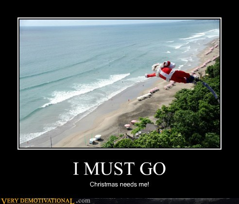 demotivational posters - I MUST GO