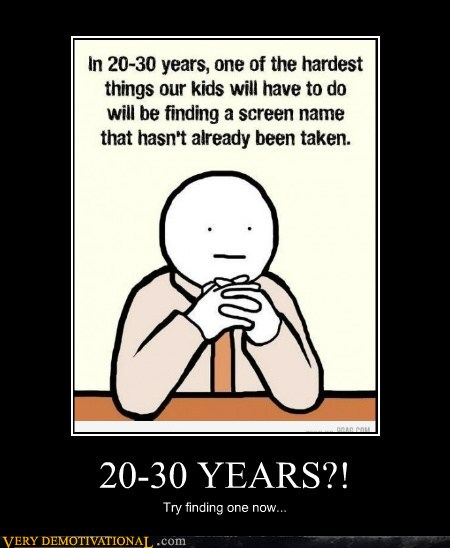 demotivational posters - 20-30 YEARS?!
