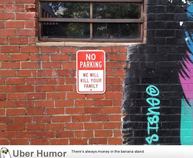 Guess I'll park somewhere else then | uberHumor.com