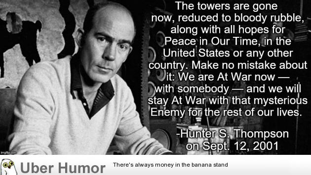 Hunter S Thompson Quotes Hunter S Thompson on 9/11 | Funny Pictures, Quotes, Pics, Photos  Hunter S Thompson Quotes