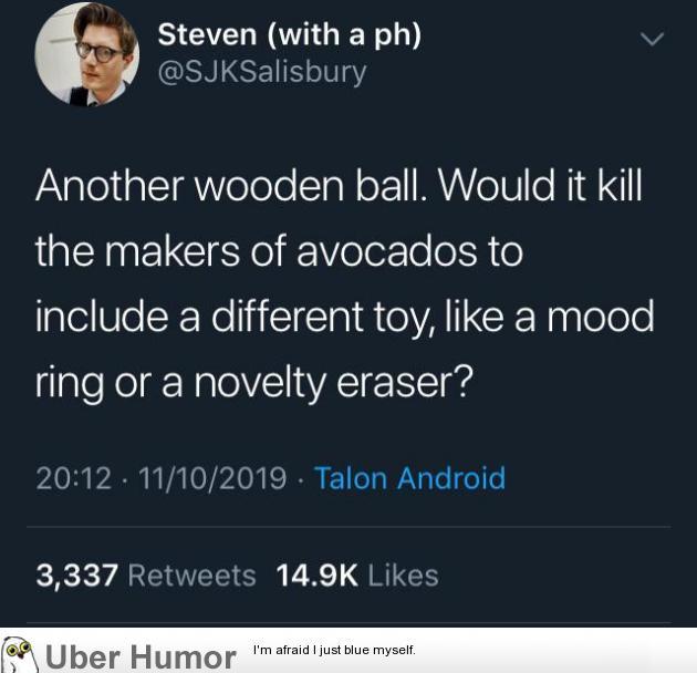 As if avocados weren't a big enough hit with millennials already. | uberHumor.com